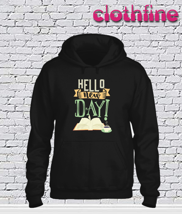 Hello New Day Hoodie