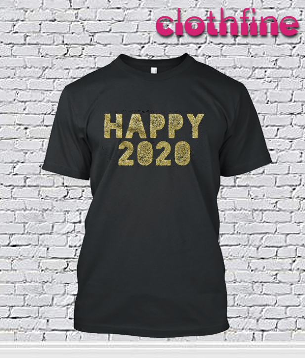 Happy 2020 T-Shirt