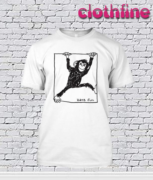 Have Fun Monkey T-Shirt