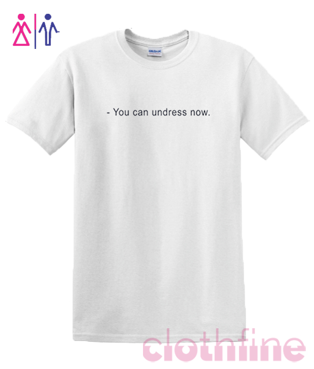 You can undress Now Ringer RSK T-shirt