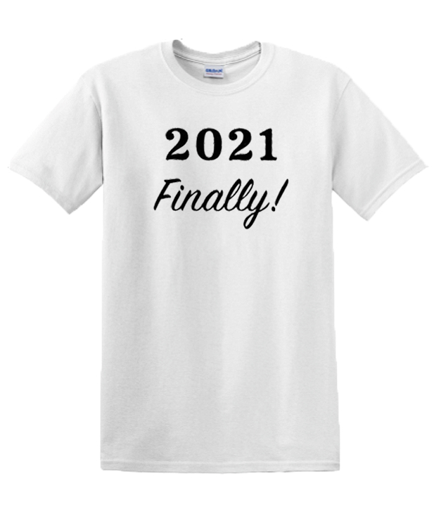 2021 Finally New Year RSK graphic T-shirt