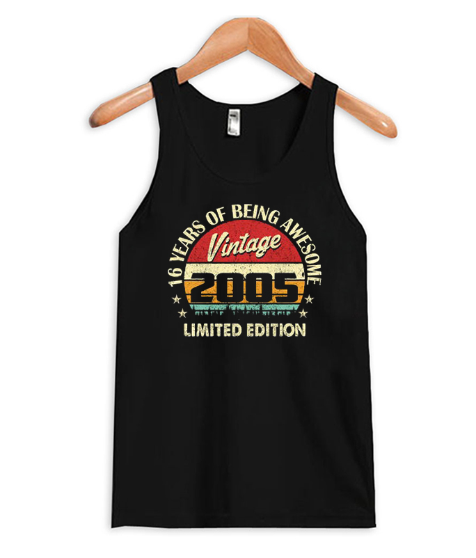 Sixteen Years Of Being Awesome Boy Girl BDay Gifts 16 Year Old Gifts Vintage 2005 Edition RSK Tank top