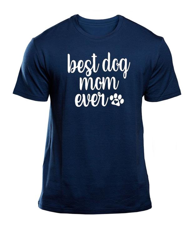 Best Dog Mom Ever T shirt